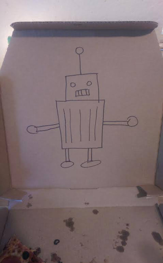 Whenever I order pizza, I always ask for a weird request. In this case I asked the delivery driver to draw a robot on the box. If they do...extra tip!